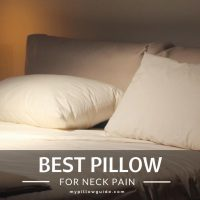 The Ultimate Guide for Choosing The Best Pillow for Neck Pain