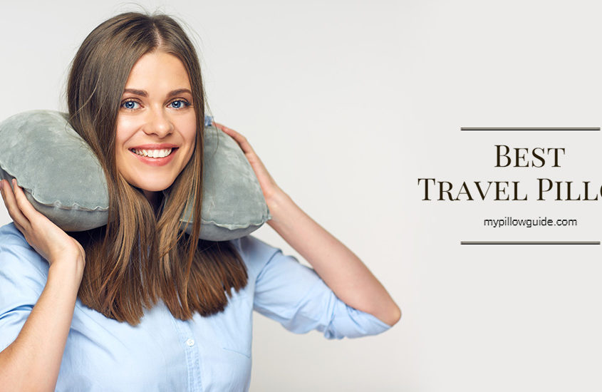 Best Travel Pillow For Your Health and Comfort