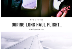 Tips & Tricks During Long Haul Flight…