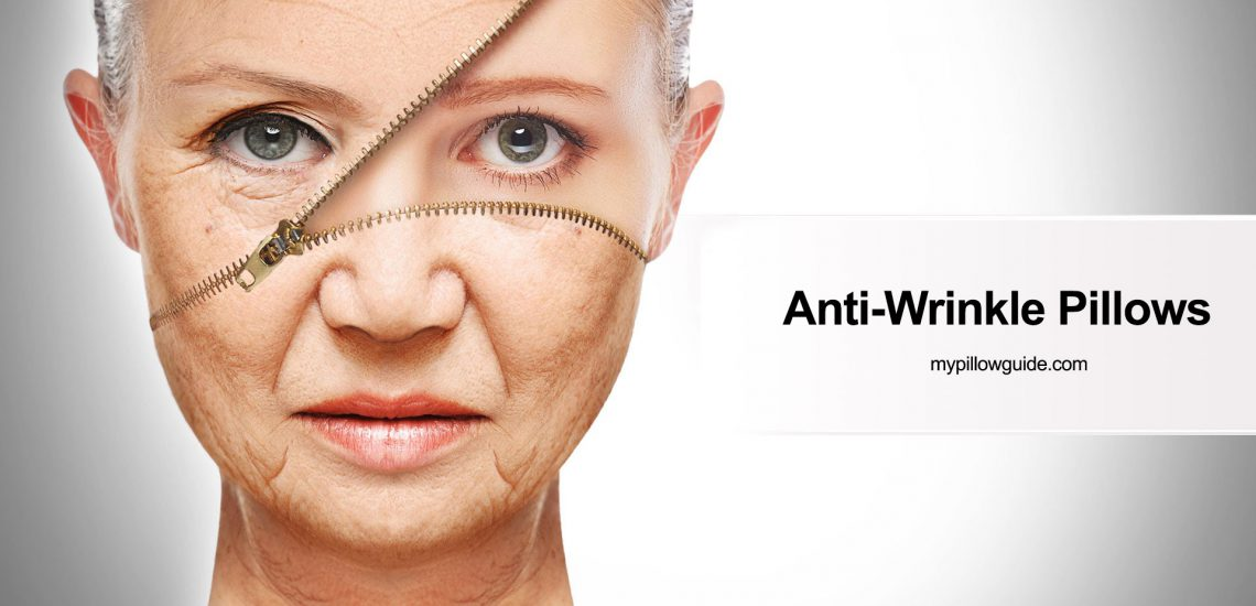 Do Pillows Cause Wrinkles? Are anti-wrinkle pillows exists?