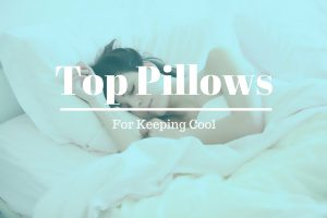 The Best Cooling Pillow – Is the Hype Real?